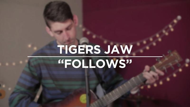 Tigers jaw - follows