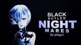 nightmares Black Butler HBD the metamorphosis