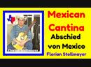 MEXICAN CANTINA Mexican Cantina Abschied von Mexico and Vaya con Dios Florian Stollmayer
