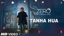 Клип Tanha Hua из фильма ZERO Шахрукх Кхан Катрина Каиф Анушка Шарма