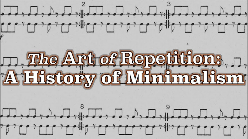 The Art of Repetition A History of Minimalism