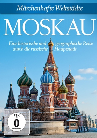 Moskau Eine Reise durch die russische Hauptstadt