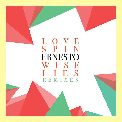 Ernesto альбом Love Spin Wise Lies