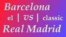 Эль Классико. История противостояния / Реал vs Барса. Больше чем футбол