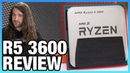 AMD Ryzen 5 3600 CPU Review Benchmarks: Strong Recommendation