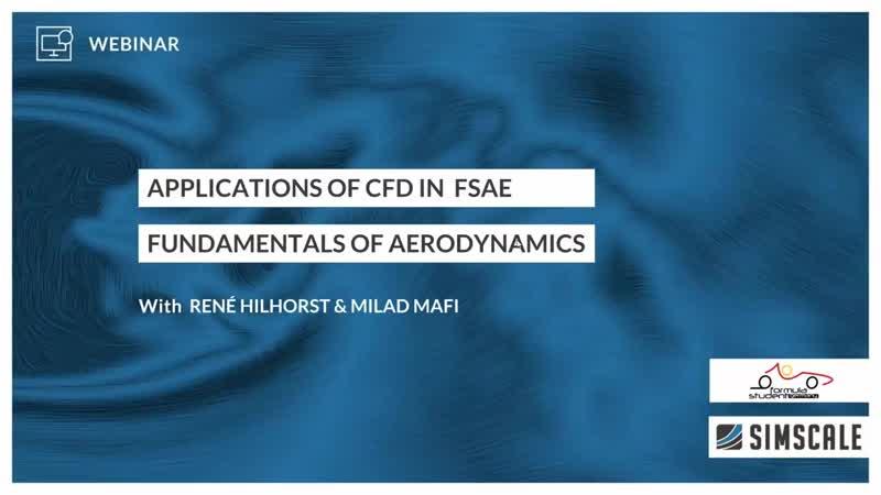 CFD in Formula Student and FSAE – Session 1 – Fundamentals of Aerodynamics