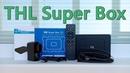 THL Super Box - TV приставка на Android с удивительными возможностями