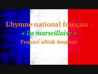 Marselyez kazakca ast-jazbalarmen / La marseillaise avec sous-titres en cazac