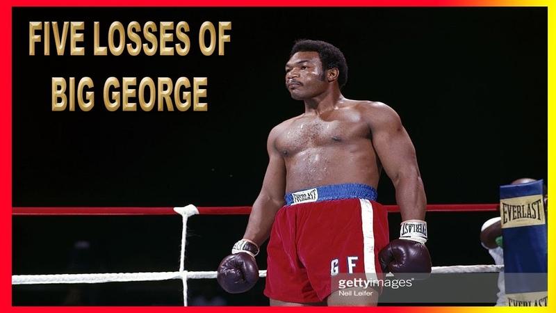 Five Losses Of Big George Foreman