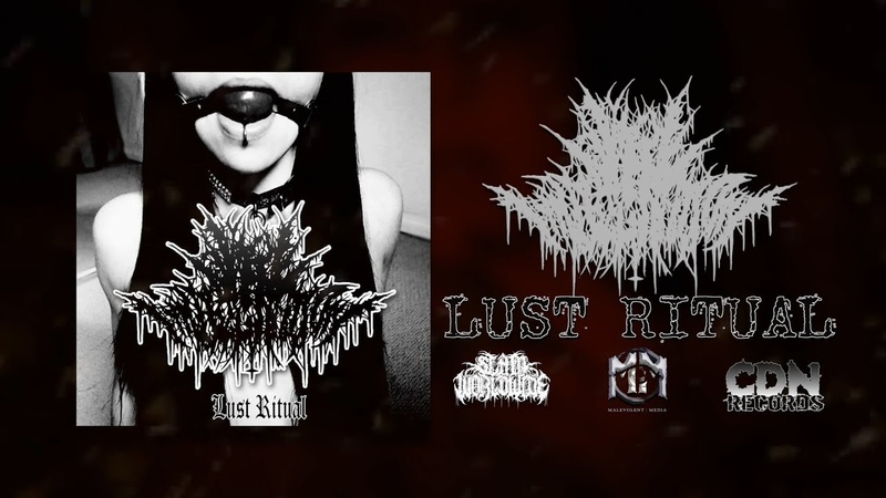 VILE IMPREGNATION - LUST RITUAL (FEAT. CLAYTON OF IMPLEMENTS OF HELL) [SINGLE] (2019) SW EXCLUSIVE