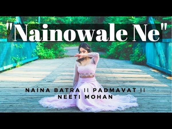 Naina Batra II Nainowale Ne II Padmavat II Neeti Mohan