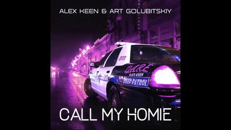 Alex Keen Art Golubitskiy Call My Homie