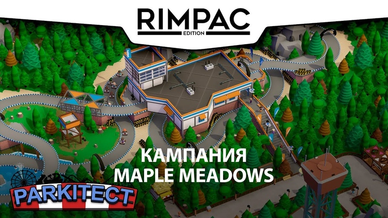 Parkitect _ Кампания _ Maple Meadows