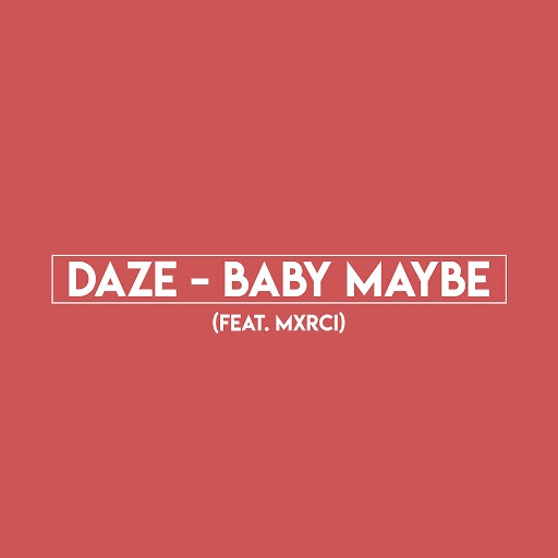 Daze альбом Baby Maybe (feat. MXRCI)