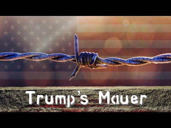 Trumps Mauer: Der wahre Grund GEZ-verwirrte Deutsche