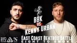 BBK vs Kenny Urban East Coast 8 to Smoke 2K18