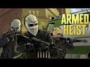 ARMED HEIST - ГРАБИМ ИНКАССАТОРОВ