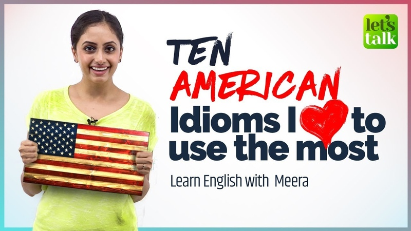 American English Idioms Expressions I Love to use in daily conversation | Learn English | Meera