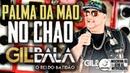 Gil Bala - Palma Da Mão No Chão - Música Nova 2019