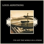 Louis Armstrong альбом I've Got The World On A String
