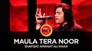 Shafqat Amanat Ali Khan Maula Tera Noor Coke Studio Season 10 Season Finale