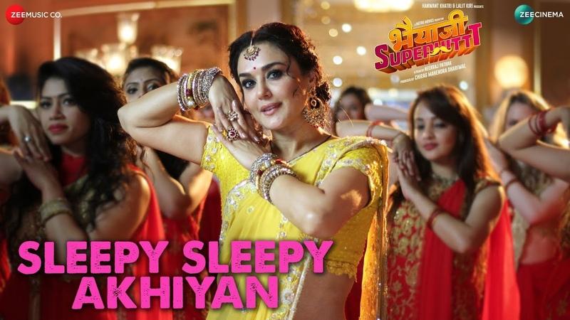 Клип Sleepy Sleepy Akhiyan к фильму Bhaiaji Superhit - Прити Зинта, Санни Деол