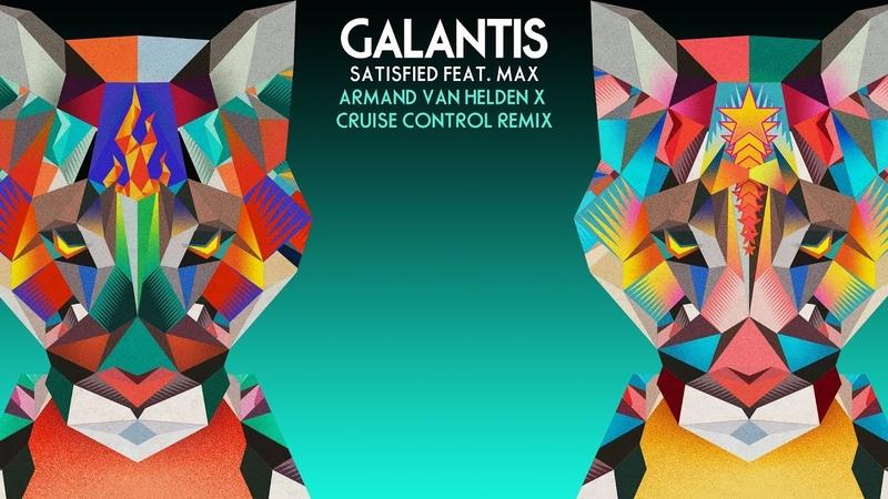 Galantis feat. MAX - Satisfied (Armand Van Helden Cruise Control Remix)