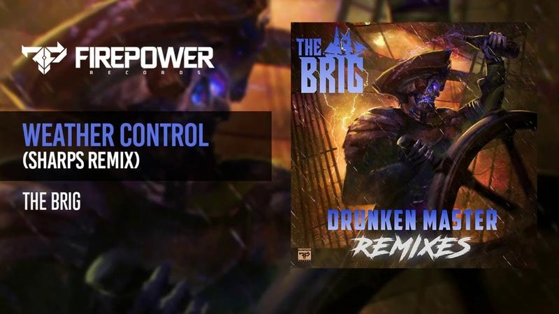 The Brig - Weather Control (SHARPS Remix)