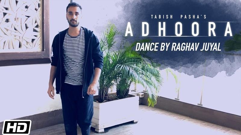 Adhoora Dance Video Raghav Juyal Tabish Pasha ft Anaya Shah Latest Hindi Song 2019