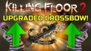 Killing Floor 2 | UPGRADED CROSSBOW IS AWESOME! Crafting 30 Summer Tickets! (Cya In 1 Week)