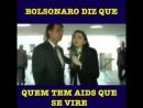 Bolsonra Quem tem AIDS que se vire