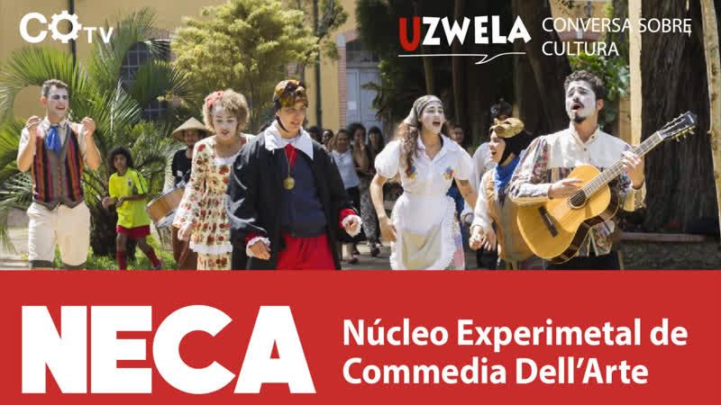 Uzwela - conversa sobre cultura, com Núcleo Experimental de Commedia Dell'Arte