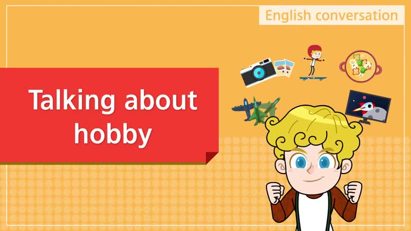2. Talking about hobby (English Dialogue) - Educational video for Kids - Role-play conversation
