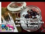 Homemade Aches, Pains &amp Backaches Bath Salt Recipe