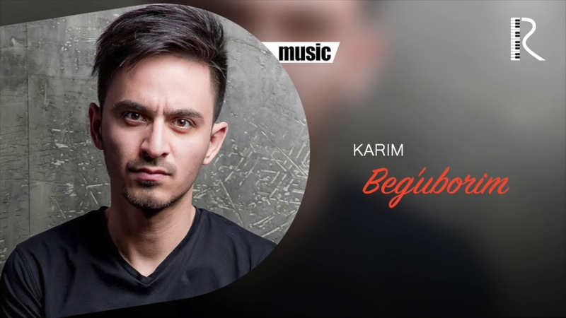 Karim - Beg'uborim | Карим - Бегуборим (music version)