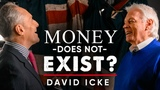 THE TRUTH ABOUT MONEY - David Icke London Real