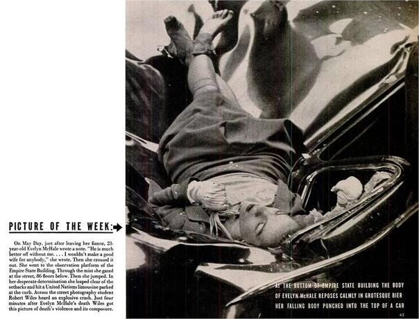 Нью-Йорк, 1 мая 1947 года Тело двадцатитрехлетней Эвелин МакХэйл, спрыгнувшей со смотровой площадки на 86-м этаже небоскреба Empire State Building.Пролетев 316 метров девушка упала на крышу