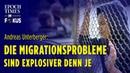 Andreas Unterberger Die Migrationsprobleme sind ungelöst und explosiver denn je ET im Fokus