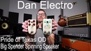 Dan Electro Pride of Texas OD and Big Spender Spinning Speaker Demo Video By Shawn Tubbs