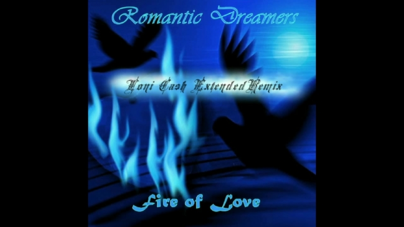 Romantic Dreamers - Fire of Love (Loni Cash Extended Remix)