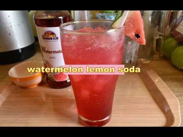 Watermelon lemon soda แตงโมมะนาวโซดาซ่า