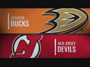 NHL Regular Season 2018-19 Anaheim Ducks-New Jersey Devils