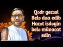 Hacı Şahin - Qədr gecəsi Belə dua edib Hacət isdəyin -belə münacat edin