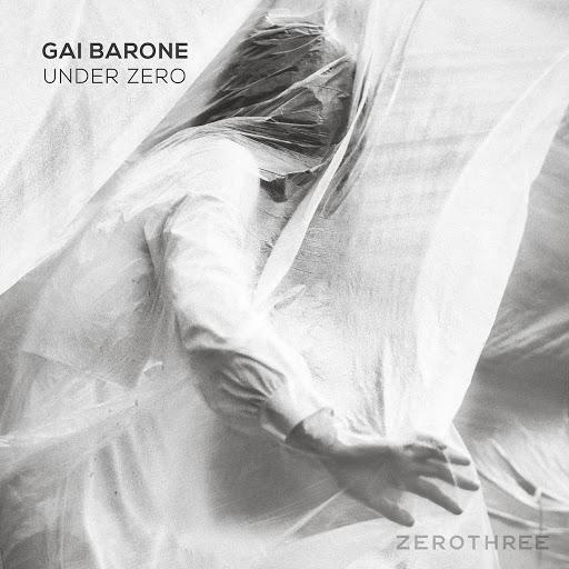 Gai Barone альбом Under Zero (The Edits)