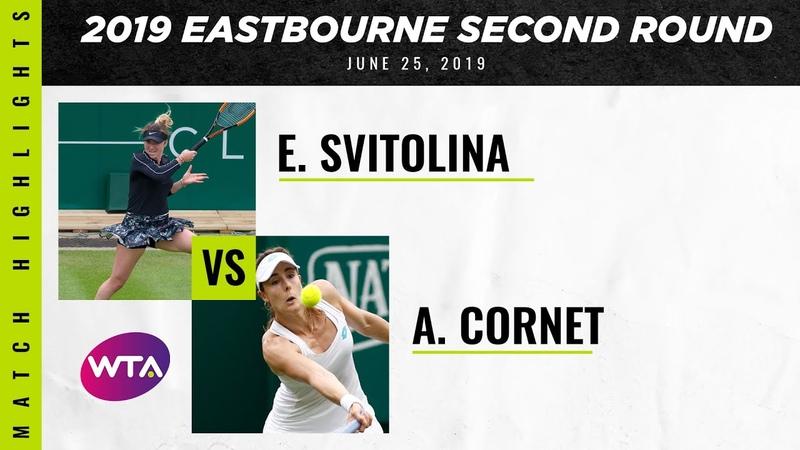 Nature Valley International 2019 | Second Round | Elina Svitolina vs. Alizé Cornet