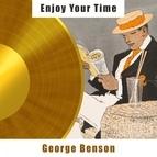 George Benson альбом Enjoy Your Time