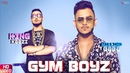 Gym Boyz - Millind Gaba King Kaazi New Hindi Songs 2019 Latest Hindi Songs 2019