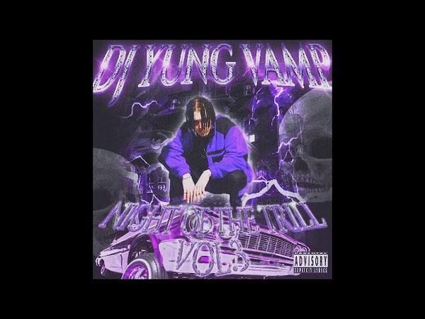 DJ YUNG VAMP - NIGHT OFF THE TRILL VOL.3