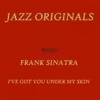 Frank Sinatra альбом I've Got You Under My Skin