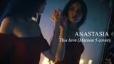 ANASTASIA - This love (Maroon 5 cover)